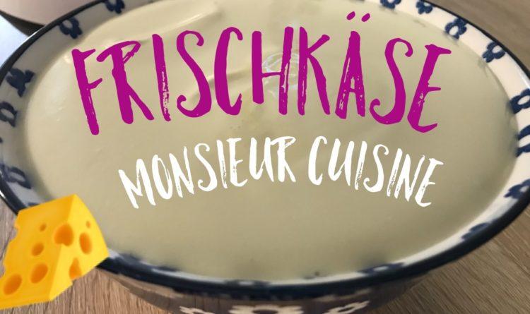Frischkäse selbstgemacht – Monsieur Cuisine Plus